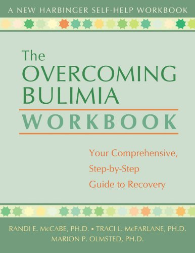 The Overcoming Bulimia Workbook: Your Comprehensive Step-by-Step Guide to Recovery (A New Harbinger Self-Help Workbook)