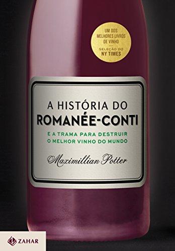 A História do Romanée-Conti. E a Trama Para Destruir o Melhor Vinho do Mundo