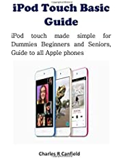iPod Touch Basic Guide: iPod touch made simple for Dummies Beginners and Seniors, Guide to all Apple phones