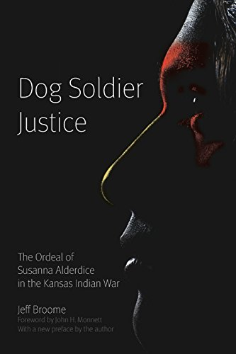 Dog Soldier Justice: The Ordeal of Susanna Alderdice in the Kansas Indian War