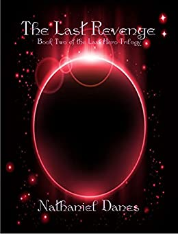 The Last Revenge (The Last Hero Trilogy Book 2) by [Danes, Nathaniel]