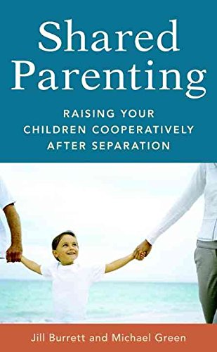 [(Shared Parenting : Raising Your Child Cooperatively After Separation)] [By (author) Jill Burrett ] published on (August, 2009)