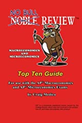 No Bull Review - Macroeconomics and Microeconomics Top Ten Guide: For use with the AP Macroeconomics and AP Microeconomics Exams Paperback