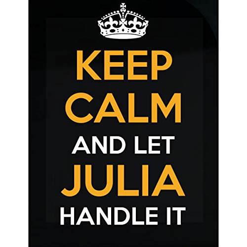 Inked Creatively Keep Calm and Let Julia Handle It Sticker ()