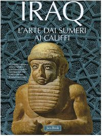 Download Iraq. L'arte dai Sumeri ai Califfi pdf