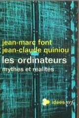 Les ordinateurs, mythes et réalités par Jean-Marc Font
