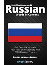 2000 Most Common Russian Words in Context: Get Fluent & Increase Your Russian Vocabulary with 2000 Russian Phrases