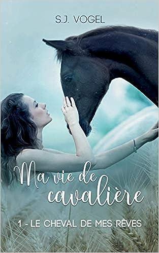Ma Vie De Cavaliere Tome 1 Le Cheval De Mes Reves Amazon