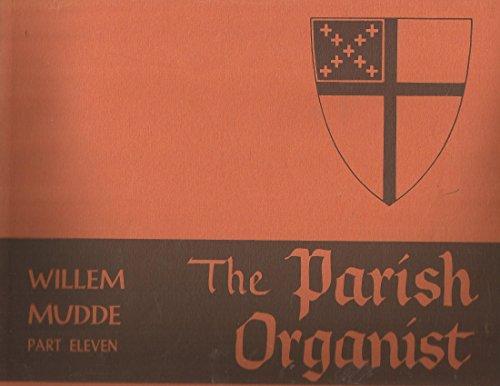 The Parish Organist Willem Mudde Part Eleven 35 Preludes on Familiar Hymn Tunes (Hymn Familiar Tunes)