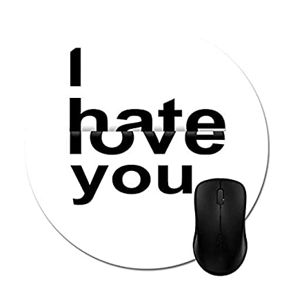 Amazon.com : I Hate You Life Love Quotes Mouse Pads 7.87 ...