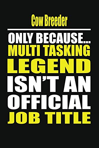 Cow Breeder Only Because Multi Tasking Legend Isn't An Official Job ()