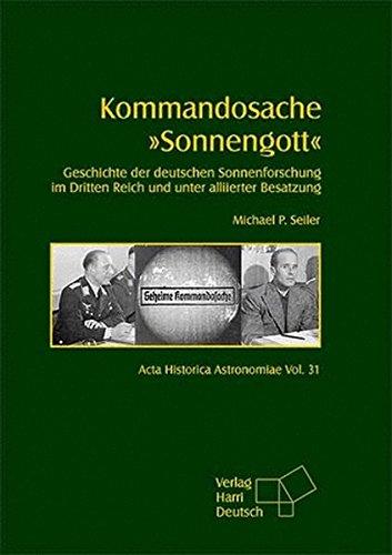 kommandosache-sonnengott-geschichte-der-deutschen-sonnenforschung-im-dritten-reich-und-unter-alliierter-besatzung-acta-historica-astronomiae