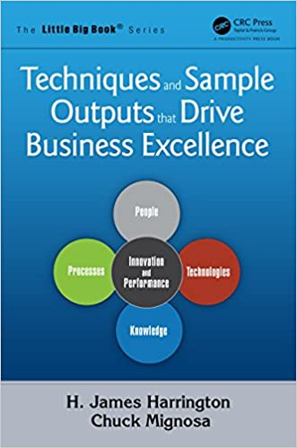 Techniques and Sample Outputs that Drive Business Excellence (The Little Big Book Series 5) 1st Edition, Kindle Edition