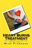 Heart Burns Treatment: Causes of Heartburn And Alleviating Heartburn Symptoms