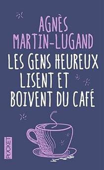 Les gens heureux lisent et boivent du café par Martin-Lugand