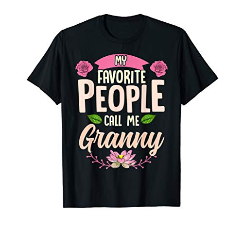 My Favorite People Call Me Granny Shirt Christmas Gifts T-Shirt