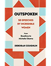 Outspoken: 50 Speeches by Incredible Women from Boudicca to Michelle Obama