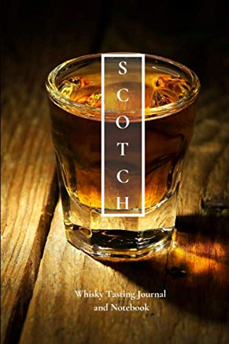 Scotch Whisky Tasting Journal and Notebook: Perfect for Tracking the Nose, Palate, and Finish of Your Favorite Whisky by Flying Piggy Publishing