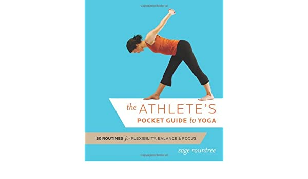 The Athletes Pocket Guide to Yoga: 50 Routines for ...