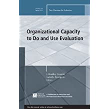 Organizational Capacity to Do and Use Evaluation: New Directions for Evaluation, Number 141 (J-B PE Single Issue (Program) Evaluation)