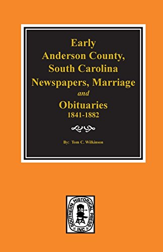 Anderson County, S.C., Newspapers, Marriage and Obituaries, 1841-1882