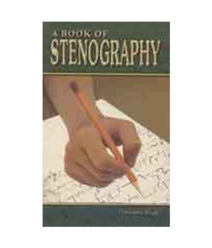 A Book of Stenography ; For the Students of CBSE+2, Vocational Secretarial and Commercial Practice, Nos, ITIs, YMCA. YWCA, Polytechnic, Diploma and Degree Courses