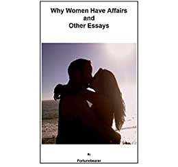 Essay About The American Dream Why Women Have Affairs And Other Essays A Collection Of  Essays On  Relationship Cheating Essay About My Favourite Teacher also Alexander The Great Essays Amazoncom Why Women Have Affairs And Other Essays A Collection Of  Essay On The Topic Education