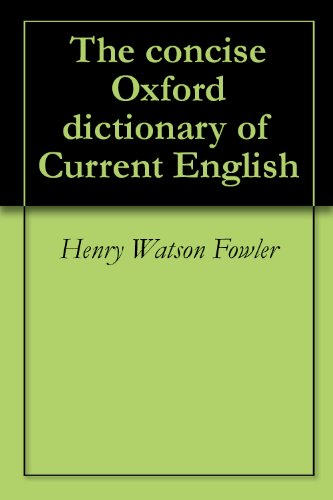 The concise Oxford dictionary of Current English