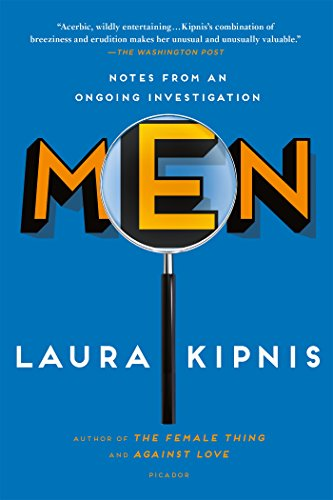 Men: Notes from an Ongoing Investigation