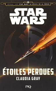 4. Voyage vers Star Wars, épisode VII : Etoiles perdues par Claudia Gray