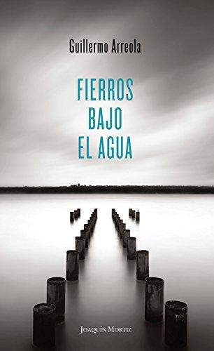 Descargar Libro Fierros Bajo El Agua Guillermo Arreola