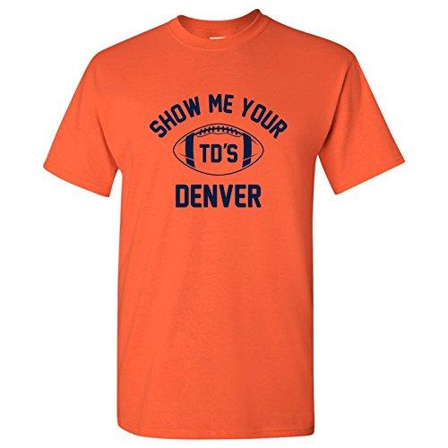 UGP Campus Apparel Denver Show Me Your TDS Funny American Football Team T Shirt - X-Large - - Men Denver For