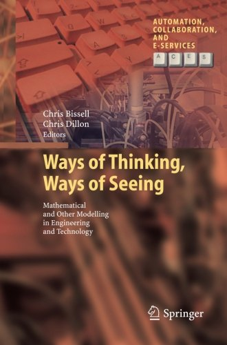 Ways of Thinking, Ways of Seeing: Mathematical and other Modelling in Engineering and Technology (Automation, Collaborat