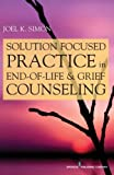 Solution Focused Practice in End-of-Life and Grief