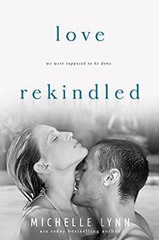 Love Rekindled (Love Surfaced) by [Lynn, Michelle]