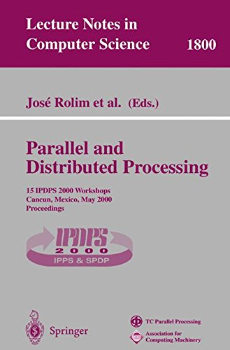 Parallel and Distributed Processing: 15 IPDPS 2000 Workshops Cancun, Mexico, May 1–5, 2000 Proceedings (Lecture Notes in Computer Science)