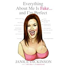 Everything About Me Is Fake . . . And I'm Perfect