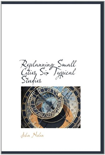 Replanning Small Cities Six Typical Studies Text fb2 book