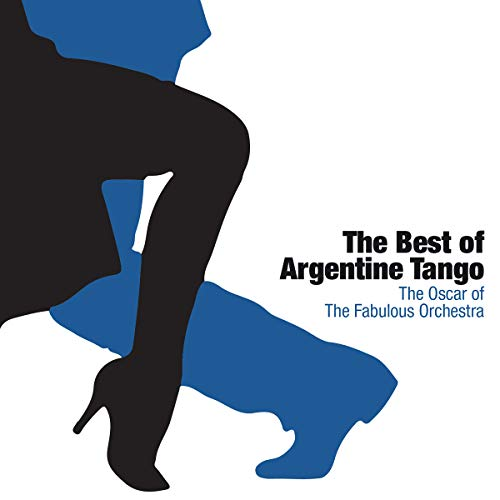 The Best Of Argentine Tango