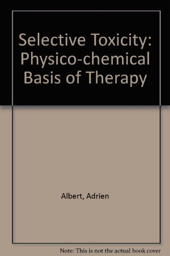 Selective Toxicity: The Physico-Chemical Basis of Therapy