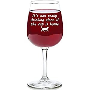 If The Cat Is Home Funny Wine Glass - Best Birthday Gifts For Pet Lover or Owner - Unique Gift For Men and Women Him or Her - Valentines Day Present Idea For Mom, Dad, Girlfriend, Boyfriend, Friend