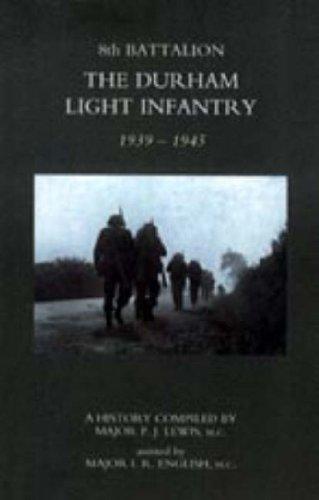 8TH BATTALION THE DURHAM LIGHT INFANTRY 1939-1945 ebook