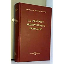 La pratique archivistique francaise