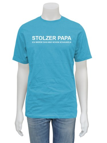 Papa T-Shirt Stolzer Papa - Vater Daddy Dad - neutral - teal XL