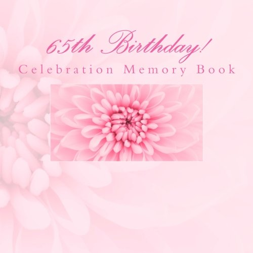 65th Birthday!: Celebration Memory Book