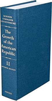 The Growth of the American Republic (Volume…