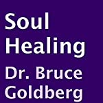 Soul Healing | Bruce Goldberg