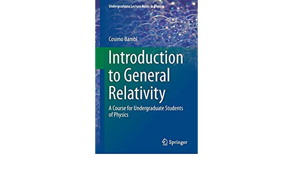Introduction to General Relativity: A Course for