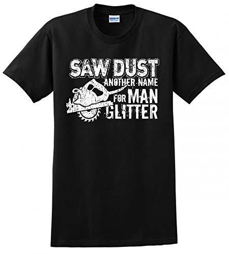 Blackout Tee's Saw Dust Man Glitter USA Made Union Printed Carpenter Mens Funny T-Shirt (Printed Union)
