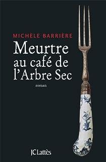 Meurtre au café de l'Arbre-Sec par Barrière